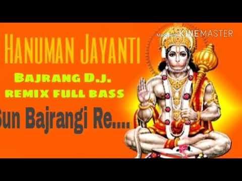 Hanuman jayanti 2018 remix song -Sun Bajrangi Re - By Bajrang DJ Bhim......