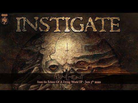 """INSTIGATE """"Atonement"""" (Track Premiere)"""