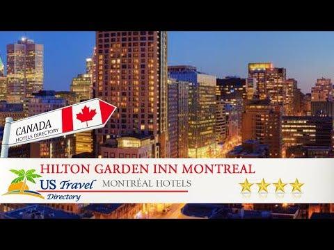 Hilton Garden Inn Montreal Centre-Ville - Montréal Hotels, Canada
