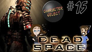 Dead Space Part 15 - Not A Great Rescue - CharacterSelect