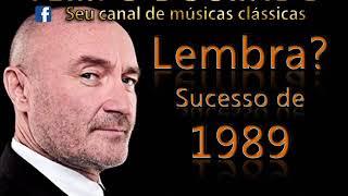 Phil Collins - Sucesso de 1989