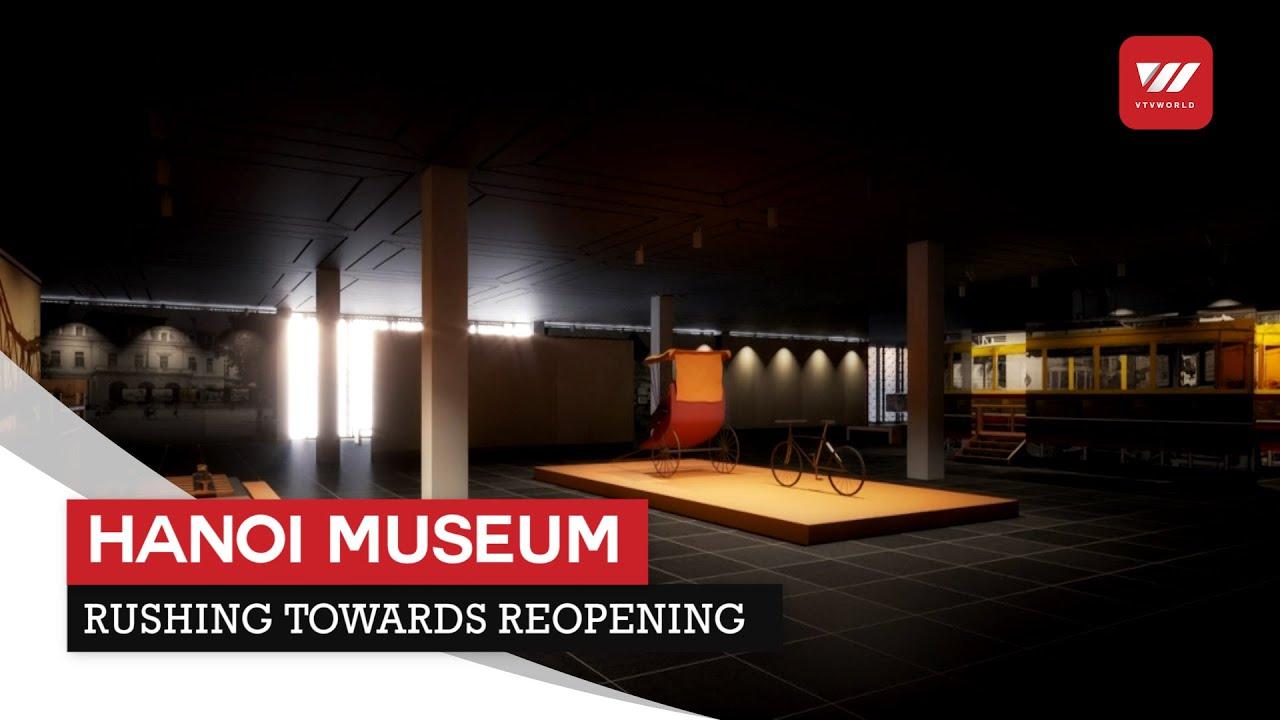 Hanoi museum rushing towards reopening | VTV World