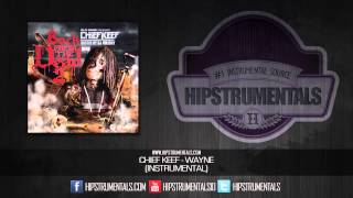 Chief Keef - Wayne [Instrumental] + DL via @Hipstrumentals