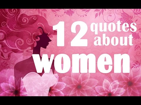12 Quotes About Women -  Motivational Quotes For Women