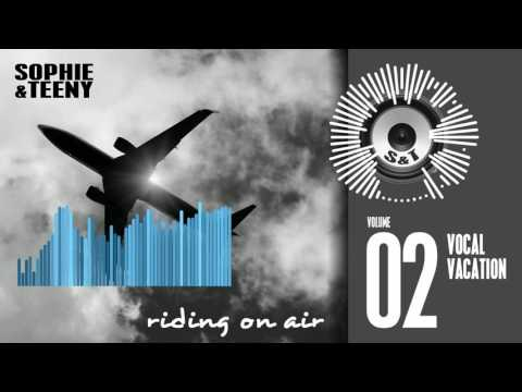 Sophie & Teeny - Vocal Vacation 02 (Riding on Air)