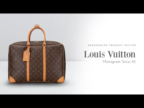 Banananina Product Review: Louis Vuitton Monogram Sirius 45