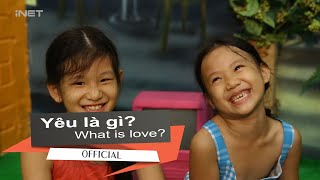 iReaction | Yêu Là Gì? (Kid Version)