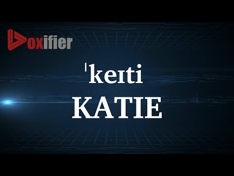How to Pronunce Katie in English  Voxifier.com