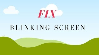 How to fix blinking of screen while playing a game in pc SOLVED