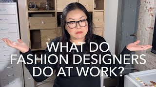 What Do Fashion Designers Do At Work?