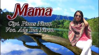Download lagu MOTHER MAMA Cipt. Pinus Niron. Voc. Ade Ina Niron. Video By Yos Suri Bere