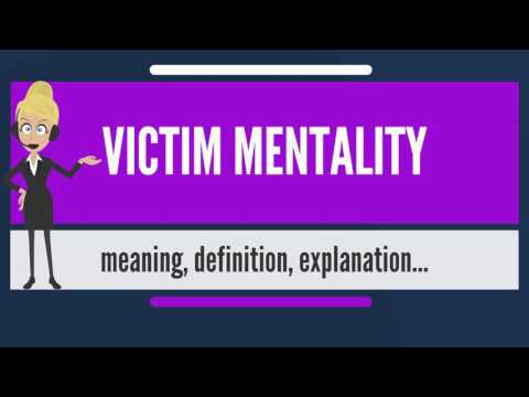 What is VICTIM MENTALITY? What does VICTIM MENTALITY mean? VICTIM MENTALITY meaning & explanation