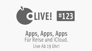 Apfeltalk LIVE! #123 - Apps, Apps, Apps für Reise und iCloud