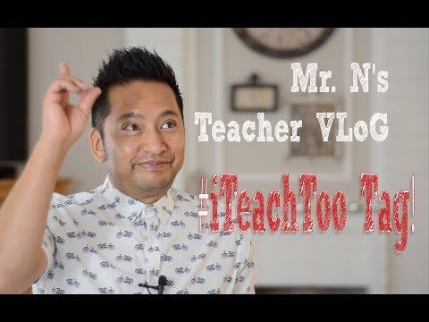Teacher VLoG: #iTeachToo Tag!