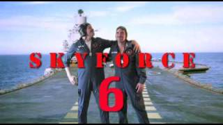 Sky Force 6: Episode #1