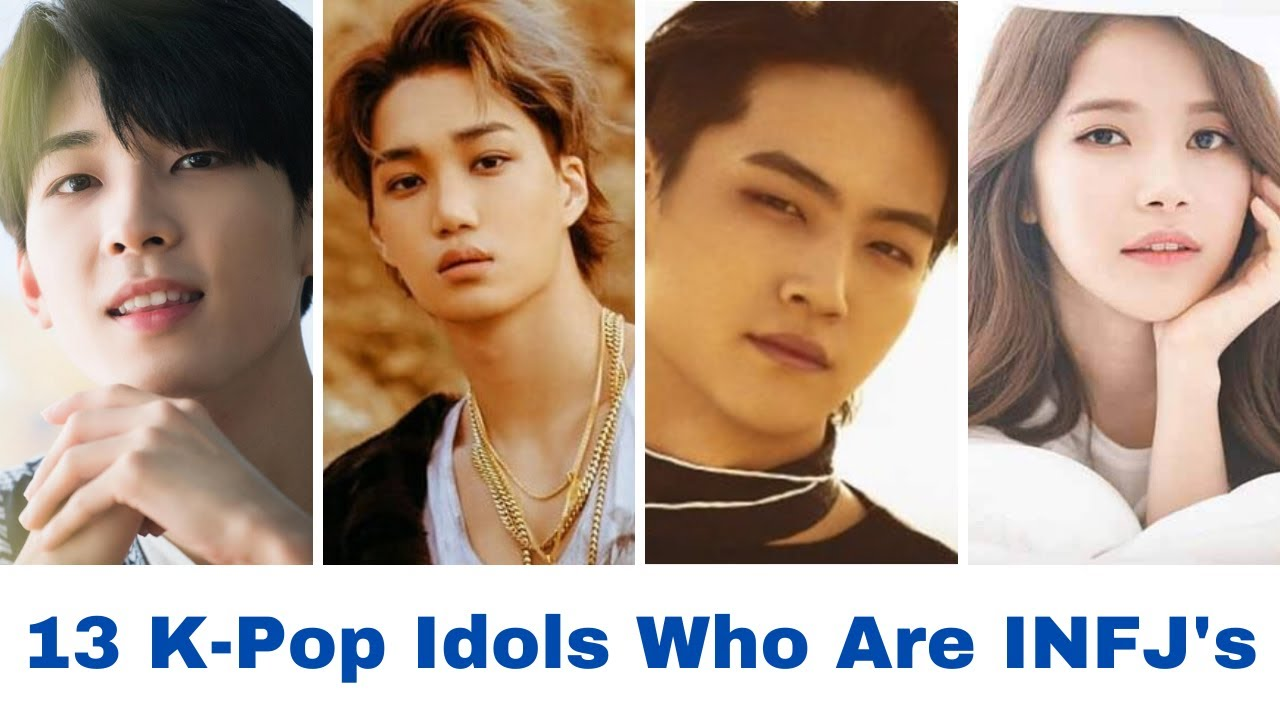13 K Pop Idols Who Are Infj Youtube