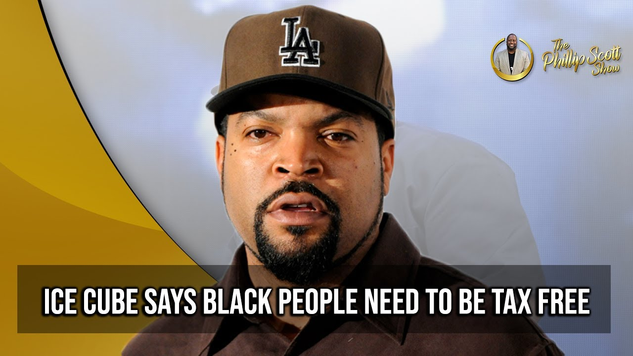 Ice Cube Says Black People Should Be Exempt Paying Taxes In America