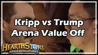 [Hearthstone] Kripp vs Trump Arena Value Off