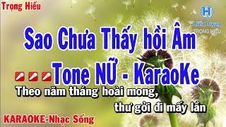 karaoke Sao Chưa Thấy Hồi Âm Tone Nữ Nhạc Sống | Trọng Hiếu