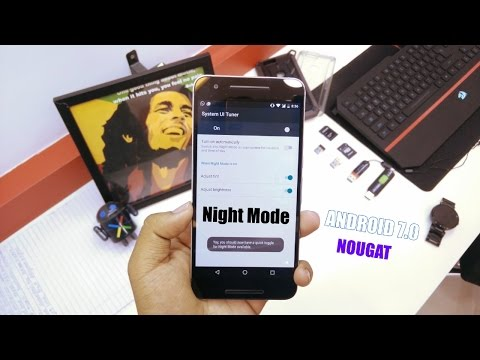 Enable Night Mode On Android 7.0 - How To?