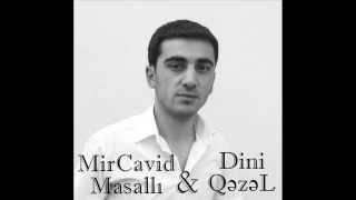 MirCavid Masalli - Dini Qezel 2016