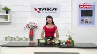 Bếp điện từ hồng ngoại và bếp gas hồng ngoại Taka trên TV Shopping 1