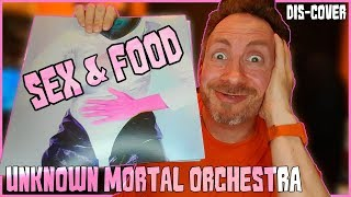 Listening to Unknown Mortal Orchestra - Sex & Food for the first time