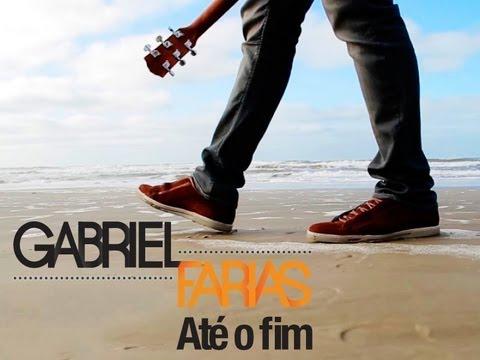 Gabriel Farias - Até o fim (Clipe Oficial)