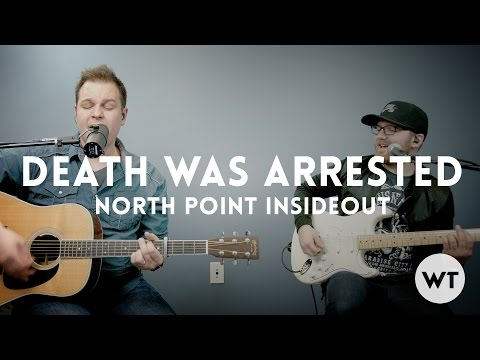 Death Was Arrested - North Point InsideOut - play through with chords