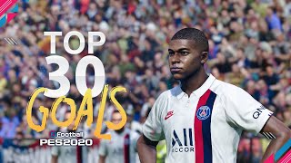 PES 2020 - TOP 30 GOALS | HD