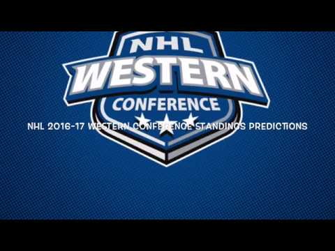 NHL 2016-17 WESTERN CONFERENCE STANDINGS PREDICTIONS!