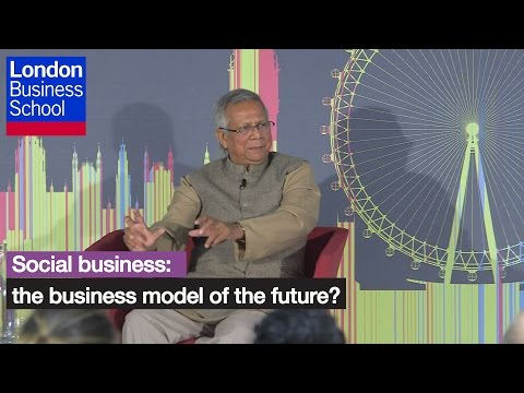 Social business - the business model of the future?   London Business School