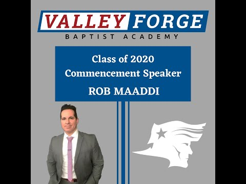 Commencement Speech - Valley Forge Baptist Academy Class of 2020