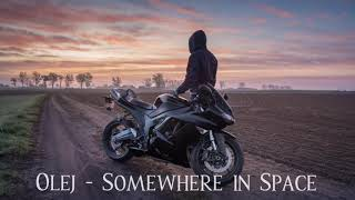 Olej - Somewhere in Space [Electronic Music]
