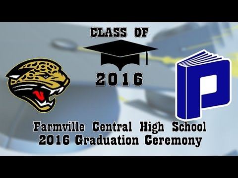 2016 Farmville Central High School Graduation Ceremony