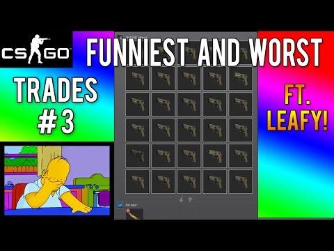 CS GO - The Funniest & Worst Trades Part 3 - Feat. Leafy!