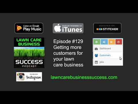 Episode #129 How to get more customers for your lawn care business (podcast audio)