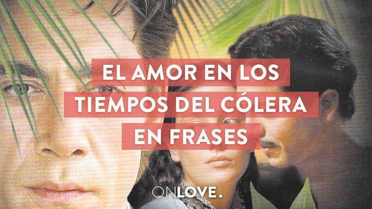 El Amor En Los Tiempos De Cólera En Frases On Love