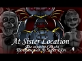 "[FNAF SFM] ""At Sister Location"" by Chi-chi 