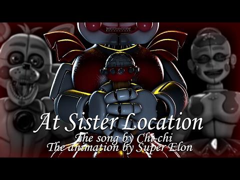 "[FNAF SFM] ""At Sister Location"" by Chi-chi | FNaF SL Animation Song by Super Elon"