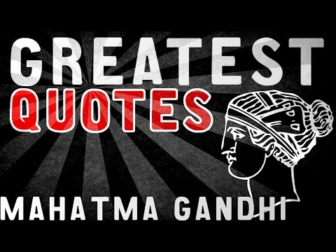 Gandhi - GREATEST QUOTES