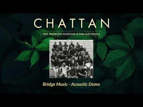 Chattan (Acoustic) - Bridge Music ft. Prakruthi Angelina & Sam Alex Pasula