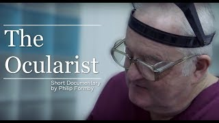 The Ocularist - John Pacey-Lowrie (Short Film) | Prosthetic Eyes