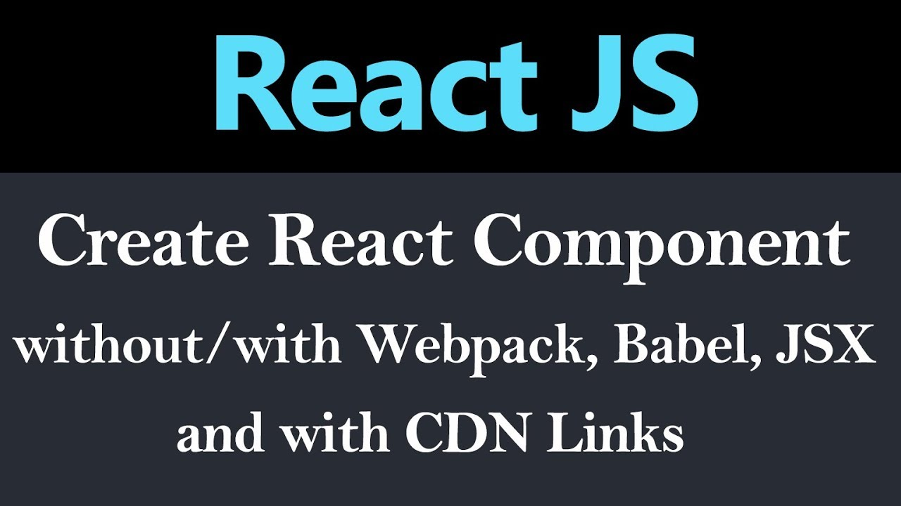 React Component Without and With Webpack, Babel, JSX and With CDN Link (Hindi)