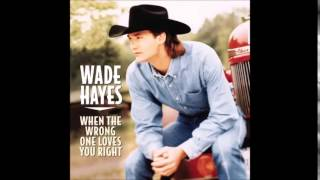 Wade Hayes: Tore Up From The Floor Up