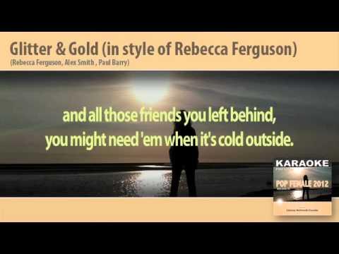 Glitter & Gold (in style of Rebecca Ferguson - Karaoke - (Instrumental Track, Video Lyrics,base)