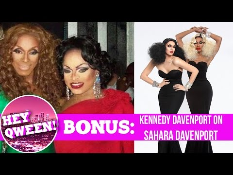 Hey Qween! BONUS: Kennedy Davenport on Sahara Davenport | Hey Qween