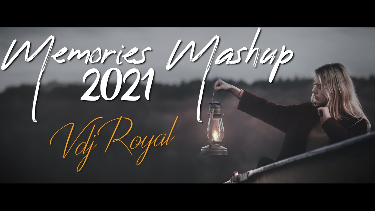 Memories Mashup | VDj Royal | Latest Breakup Mashup