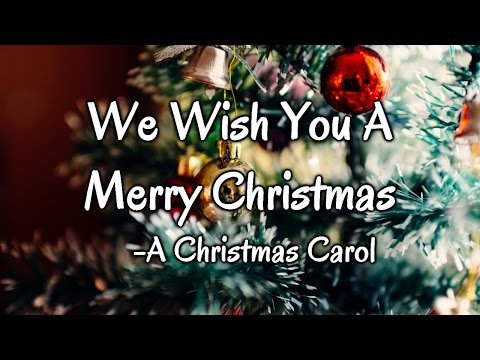 We Wish You A Merry Christmas - Lyrics and More