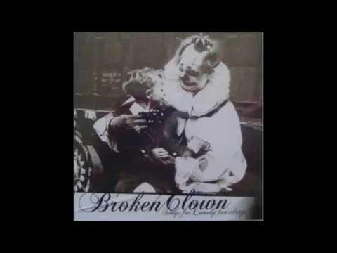 Broken Clown - Songs For Lonely Teardrops